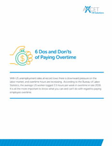 Axcet HR 6 Dos and Don'ts of Paying Overtime