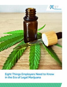 Eight Things Employers Need to Know in the Era of Legal Marijuana - Axcet HR Solutions-1
